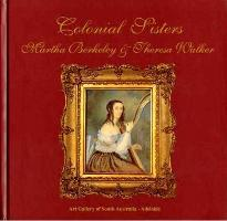Colonial Sisters: Martha Berkeley and Theresa Walker