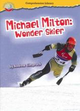 Making Connections Comprehension Library Grade 3: Michael Milton: Wonder Skier (Reading Level 27/F&P Level R)