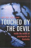 Touched by the Devil: inside the Minds of Psychopaths in Australia