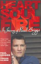 Heart Soul Fire: The Journey of Paul Briggs