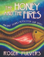 The Honey and the Fires