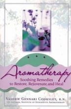 Aromatherapy:Soothing Remedies to Restore, Rejuvenate and Heal