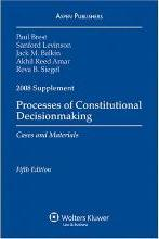Processes of Constitutional Decisionmaking, Supplement