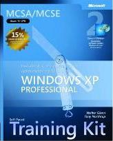 Installing, Configuring, and Administering Microsoft Windows XP Professional