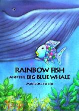 The Rainbow Fish and the Big Blue Whale