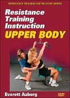 Resistance Training Instruction: Upper Body
