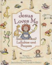 Jesus Loves Me Lullabies and Prayers