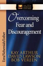 Overcoming Fear and Discouragement