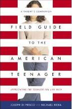 Field Guide to the American Teenager