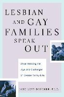 Lesbian And Gay Families Speak Out Understanding The Joys And Challenges Of Diverse Family Life