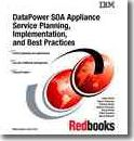 DataOower SOA Appliance Service Planning, Implementation, and Best Practices