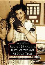 Route 128 and the Birth of the Age of High Tech