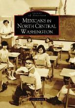 Mexicans in North Central Washington