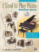 I Used to Play Piano -- Refresher Course
