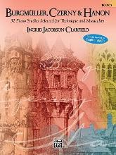 Burgmuller, Czerny & Hanon -- Piano Studies Selected for Technique and Musicality, Bk 3
