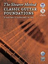 The Shearer Method -- Classic Guitar Foundations, Bk 1