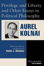 """""""Privilege and Liberty"""" and Other Essays in Political Philosophy"""