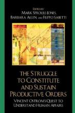 The Struggle to Constitute and Sustain Productive Orders