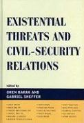 Existential Threats and Civil Security Relations