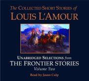 The Collected Short Stories of Louis l'Amour: Unabridged Selections from the Frontier Stories: Volume 2