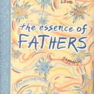 The Essence of Fathers
