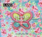Be Good to Yourself 2018 Calendar