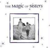 The Magic of Sisters