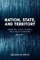 Nation, State, and Territory: Volume 1