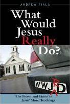 What Would Jesus Really Do?
