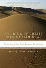 Pilgrims of Christ on the Muslim Road