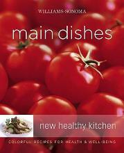 Williams-Sonoma New Healthy Kitchen: Main Dishes