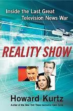 Reality Show: Inside the Last Great Television News War