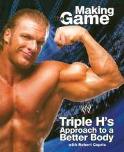 Making Game: Triple H's Approach to a Better Body