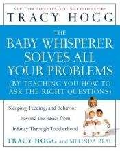 """The Baby Whisperer Solves All Your Problems: Sleeping, Feeding and Behavoir """