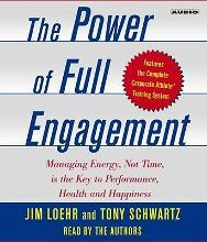 Power of Full Engagement: Managing Energy, Not Time, is the Key to High Performance and Personal Renewal