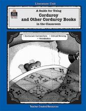 A Guide for Using Corduroy and Other Corduroy Books