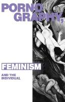Pornography, Feminism and the Individual