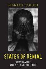 States of Denial - Knowing About Atocities and Suffering