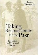 Taking Responsibility for the Past