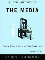 Social History of the Media - From Gutenberg to the Internet 3E