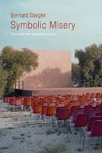 The The Hyperindustrial Epoch: Symbolic Misery- Volume 1 Hyperindustrial Ep Och Volume 1