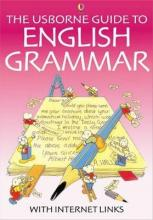 The Usborne Guide to English Grammar With Internet Links