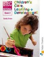 BTEC National Children's Care, Learning and Development: Bk. 2