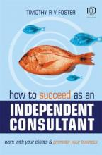How to Succeed as an Independent Consultant