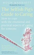 The Selfish Pig's Guide To Caring