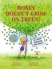 Money Doesn't Grow on Trees!
