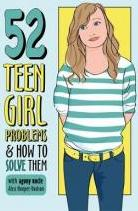 52 Teen Girl Problems & How to Solve Them
