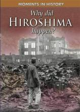 Moments in History: Why Did Hiroshima happen?
