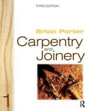 Carpentry and Joinery: Volume 1