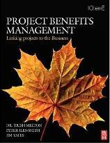 Project Benefits Management: Linking projects to the Business